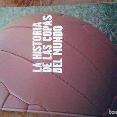 Coleccionismo deportivo: LA HISTORIA DE LAS COPAS DEL MUNDO. Lote 113332863