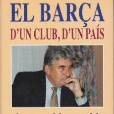 Coleccionismo deportivo: LIBRO EL BARÇA. D´ UN CLUB, D´ UN PAIS. EN CATALÁN. Lote 113863695