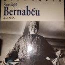 Coleccionismo deportivo: SANTIAGO BERNABÉU. LA CAUSA. BIOGRAFÍA. PRIMERA EDICIÓN 1994. MARTÍN SEMPRÚN. EDICIONES B. PRIMER PL. Lote 114031992