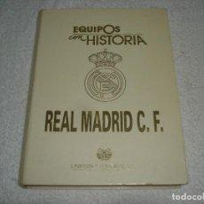 Coleccionismo deportivo: EQUIPOS CON HISTORIA REAL MADRID C.F. - UNIVERSO EDITORIAL 1991. Lote 116242748