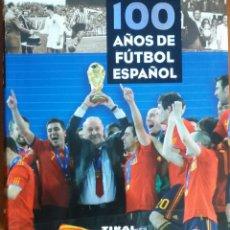 Coleccionismo deportivo: 100 AÑOS DE FÚTBOL ESPAÑOL, TIKAL.. Lote 114454299