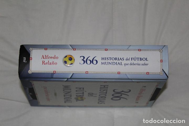 Coleccionismo deportivo: LIBRO 366 HISTORIAS DE FÚTBOL MUNDIAL QUE DEBERÍAS SABER. AUTOR: ALFREDO RELAÑO - Foto 3 - 114808623