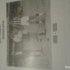 Coleccionismo deportivo: CRONOLOGIA DEL FUTBOL MEXICANO. Lote 114768015