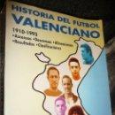 Coleccionismo deportivo: HISTORIA DEL FUTBOL VALENCIANO 1910-1995.FERNANDO PERALT.1995.RUSTICA 944 PP,ASCENSOS,DESCENSOS.9066. Lote 114937067