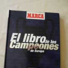 Coleccionismo deportivo: EL LIBRO DE LOS CAMPEONES DE EUROPA. Lote 114993703