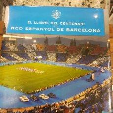 Coleccionismo deportivo: EL LLIBRE DEL CENTENARI DEL RCD ESPANYOL DE BARCELONA. Lote 115099639