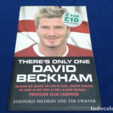 Coleccionismo deportivo: LIBRO DAVID BECKHAM ( THERE´S ONLY ONE ) 2003 STAFFORD HILDRED AND TIM EWBANK INGLES. Lote 115430299