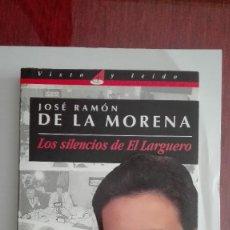 Coleccionismo deportivo: JOSE RAMON DE LA MORENA LOS SILENCIOS DEL LARGUERO. Lote 115438935