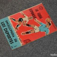 Coleccionismo deportivo: ENCICLOPEDIA DE LOS DEPORTES - Nº 4 LA FURIA ESPAÑOLA, LA GESTA DE AMBERES II - ARPEM - AÑOS 50. Lote 115518971