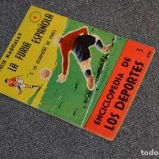 Coleccionismo deportivo: ENCICLOPEDIA DE LOS DEPORTES - Nº 8 LA FURIA ESPAÑOLA, LA OLIMPIADA DE PARIS - ARPEM - AÑOS 50. Lote 115519163