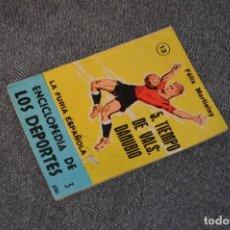 Coleccionismo deportivo: ENCICLOPEDIA DE LOS DEPORTES - Nº 13 LA FURIA ESPAÑOLA, TIEMPO DE VALS: DANUBIO - ARPEM - AÑOS 50. Lote 115519447
