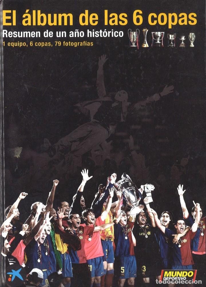 EL ALBUM DE LAS 6 COPAS. FC BARCELONA. MUNDO DEPORTIVO, 2010 (Coleccionismo Deportivo - Libros de Fútbol)