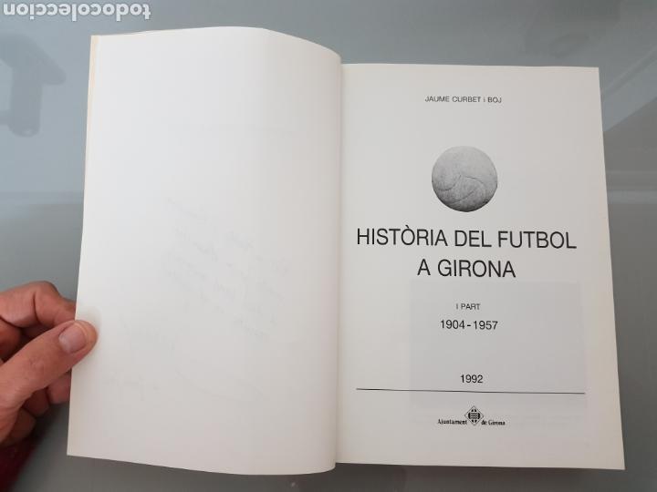 Coleccionismo deportivo: HISTORIA DEL FUTBOLA GIRONA Vol 1 1904-1957 JAUME CURBET FIRMADO AUTOR CON DEDICATORIA - Foto 5 - 115641278