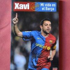 Coleccionismo deportivo: XAVI - AUTOBIOGRAFIA - MI VIDA ES EL BARÇA - FUTBOL CLUB BARCELONA - COLECCION SPORT. Lote 115649951