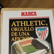Coleccionismo deportivo: ATHLETIC, ORGULLO DE UNA AFICION.EDITADO POR MARCA, 1994,BILBAO,,240 PAGS. Lote 116108095