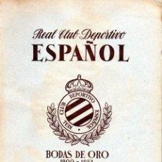 Coleccionismo deportivo: LIBRO BODAS DE ORO DEL RCD ESPAÑOL - RCD ESPANYOL - HISTORIA DEL CLUB 1900-1953. Lote 116274139