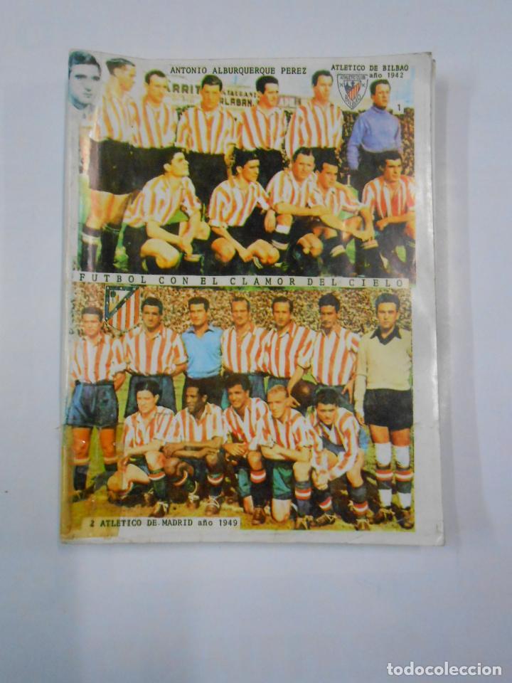 FUTBOL CON EL CLAMOR DEL CIELO. ANTONIO ALBURQUERQUE PEREZ. TDK337 (Coleccionismo Deportivo - Libros de Fútbol)