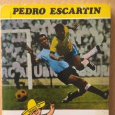 Coleccionismo deportivo: EL MUNDIAL AZTECA. CON AUTOGRAFO DE PEDRO ESCARTIN. ED PUEYO 1970. Lote 116607299