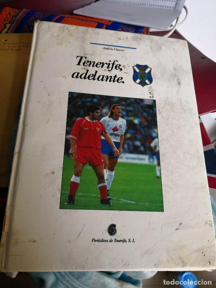 TENERIFE ADELANTE, ANDRES CHAVES. CANARIAS 1993 . TAPA DURA (Coleccionismo Deportivo - Libros de Fútbol)