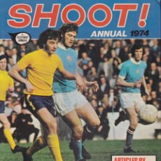 Coleccionismo deportivo: SHOOT ¡ ANNUAL 1974. EN INGLÉS. Lote 116811147