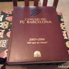Coleccionismo deportivo: TOMO L'ANUARI DE FC BARCELONA 2005 - 2006 DICUR 1ª EDICIO 2006 POSIBLE RECOGIDA EN MALLORCA. Lote 117312587