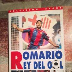 Coleccionismo deportivo: ROMARIO REY DEL GOL. PASADO, PRESENTE Y FUTURO DEL GOLEADOR DEL BARÇA - SANTIAGO GARGALLO. Lote 117316855