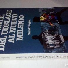Coleccionismo deportivo: LEVANTE DEL UDELAGE AL NUEVO MILENIO-SALVADOR REGÜES-CARENAS 2009-DEDICATGORIA AUOGRAFA-VER FOTOS. Lote 117322883