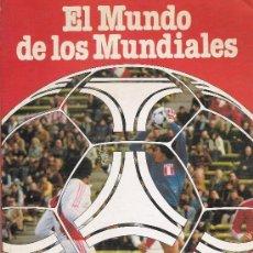 Coleccionismo deportivo: EL MUNDO DE LOS MUNDIALES 1982 EDITA PROCONSULT PATROCINA COCA COLA FUTBOL. Lote 139102876