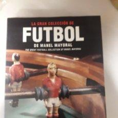 Coleccionismo deportivo: LA GRAN COLECCION DE FUTBOL DE MANEL MAYORAL. Lote 117459618