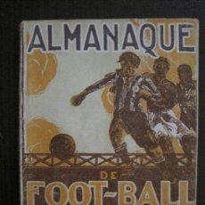 Coleccionismo deportivo: ALMANAQUE FOOT BALL-FUTBOL-AÑOS 1924-25- FOTOS BARCELONA -ESPAÑOL -TARRAGONA- VER FOTOS -(V-14.120). Lote 117569647