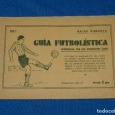 Coleccionismo deportivo: ARIAS CARDONA - GUIA FUTBOLISTICA TEMPORADA 1934 - 35 AÑO I , AUTORIZADA POR LOS RESPECTIVOS CLUBS. Lote 117903303