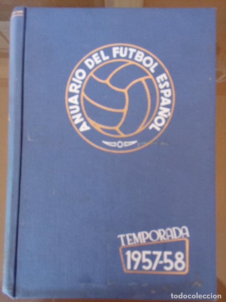 ANUARIO DEL FUTBOL ESPAÑOL - TEMPORADA 1957 -58 - EDICIONES ALONSO - 912 PAGINAS - BUEN ESTADO (Coleccionismo Deportivo - Libros de Fútbol)