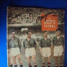 Coleccionismo deportivo: (F-180466)FUTBOL MAGAZINE 1950 DEL CAMPEONATO MUNDIAL DE FUTBOL ,MUY ILUSTRADO 64 PAG. 34X26 CM.. Lote 118150543