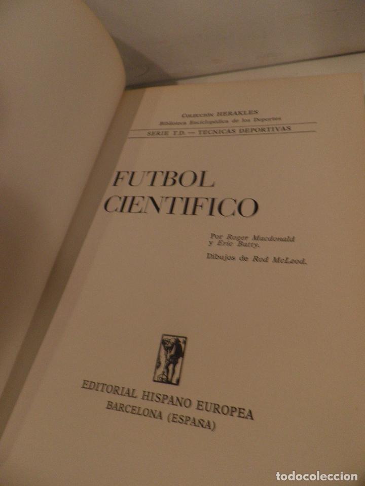 Coleccionismo deportivo: FÚTBOL CIENTÍFICO. R. MACDONAL Y E. BATTY. EDITORIAL HISPANO EUROPEA. BARCELONA. 1973 - Foto 6 - 118756707