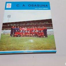 Coleccionismo deportivo: C. A. OSASUNA. ARTURO GRACIA MIRANDA , COLECCIÓN DEPORTIVA Nº 3. MANUEL GARCÍA LUCERO. 1972. Lote 118791524