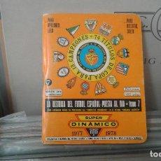 Coleccionismo deportivo: CALENDARIO SUPER DINAMICO 1977 1978 TOMO 7.. Lote 118893919