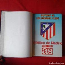 Coleccionismo deportivo: HISTORIA DE LOS GRANDES CLUBS ATLÉTICO DE MADRID 1903-1991. PERIODICO AS, ENCUADERNADO. Lote 119019955