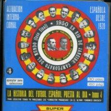 Coleccionismo deportivo: A HISTORIA DEL FUTBOL ESPAÑOL PUESTA AL DIA - TOMO 4. Lote 119247707