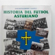 Coleccionismo deportivo: HISTORIA DEL FUTBOL ASTURIANO - TOMO 1 - JUAN MARTIN MERINO, JUANELE. Lote 119710119