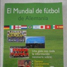 Coleccionismo deportivo: EL MUNDIAL DE FUTBOL DE ALEMANIA. UNA GUIA CON TODA LA INFORMACION NECESARIA SOBRE: EQUIPOS, ENTRENA. Lote 119902571