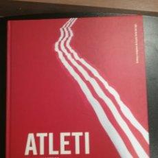 Coleccionismo deportivo: ATLETI SOMOS NOSOTROS. Lote 119925442