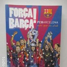 Coleccionismo deportivo: FC BARCELONA - LIBRO FORÇA BARÇA - COMIC OFICIAL DESDE 1899 A 2008/09 - EN CATALÁN - VER FOTOS NUEVO. Lote 120091431