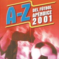 Coleccionismo deportivo: A-Z DEL FÚTBOL APÉNDICE 2001 (BY JORGE JIMÉNEZ) - ANUARIO / YEARBOOK #. Lote 120577447