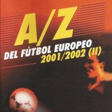 Coleccionismo deportivo: A-Z DEL FÚTBOL EUROPEO 2001/2002 - II (BY JORGE JIMÉNEZ) - ANUARIO / YEARBOOK #. Lote 120578023