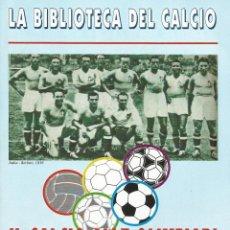 Coleccionismo deportivo: CARLO FONTANELLI. - IL CALCIO ALLE OLIMPIADI 1900-2000 - ANUARIO / YEARBOOK #. Lote 120765107