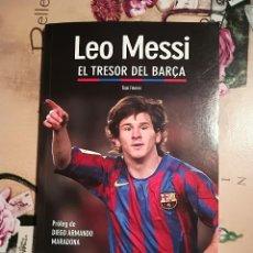Coleccionismo deportivo: LEO MESSI. EL TRESOR DEL BARÇA - TONI FRIEROS - PRÒLEG DE DIEGO ARMANDO MARADONA - EN CATALÀ. Lote 121541883