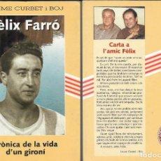 Coleccionismo deportivo: FÉLIX FARRÓ, CRÒNICA DE LA VIDA D' UN GIRONÍ - JAUME CURBET BOJ. Lote 121571527