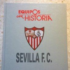 Coleccionismo deportivo: LIBRO: EQUIPOS CON HISTORIA SEVILLA F.C.(UNIVERSO EDITORIAL,S.A 1990).. Lote 122110630