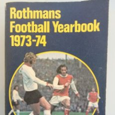 Coleccionismo deportivo: ROTHMANS FOOTBALL YEARBOOK 1973-74 (BY L. VERNON & J. ROLLIN) - ANUARIO / YEARBOOK. #. Lote 122997879