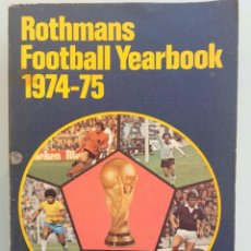 Coleccionismo deportivo: ROTHMANS FOOTBALL YEARBOOK 1974-75 (BY L. VERNON & J. ROLLIN) - ANUARIO / YEARBOOK #. Lote 128245552